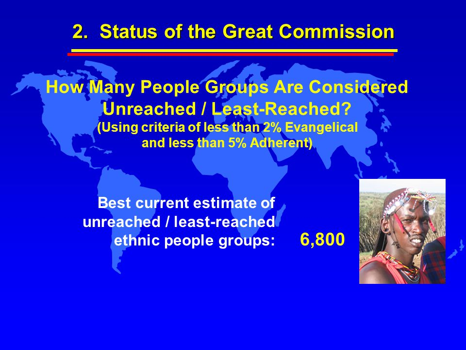 How Many People Groups Are Considered Unreached / Least-Reached? (Using criteria of less than 2% Evangelical and less than 5% Adherent) Best current e