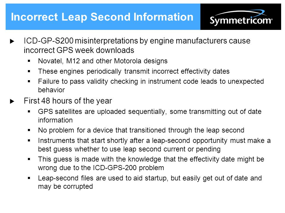 Incorrect Leap Second Information  ICD-GP-S200 misinterpretations by engine manufacturers cause incorrect GPS week downloads  Novatel, M12 and other