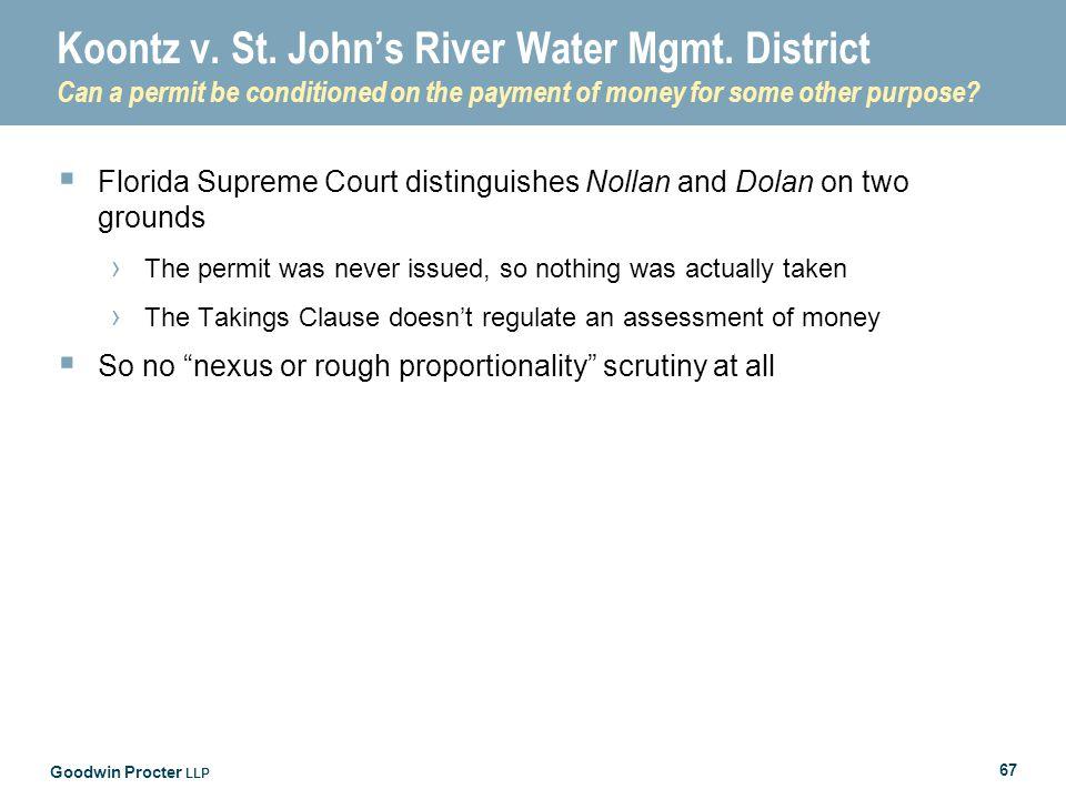 Goodwin Procter LLP 67 Koontz v. St. John's River Water Mgmt.