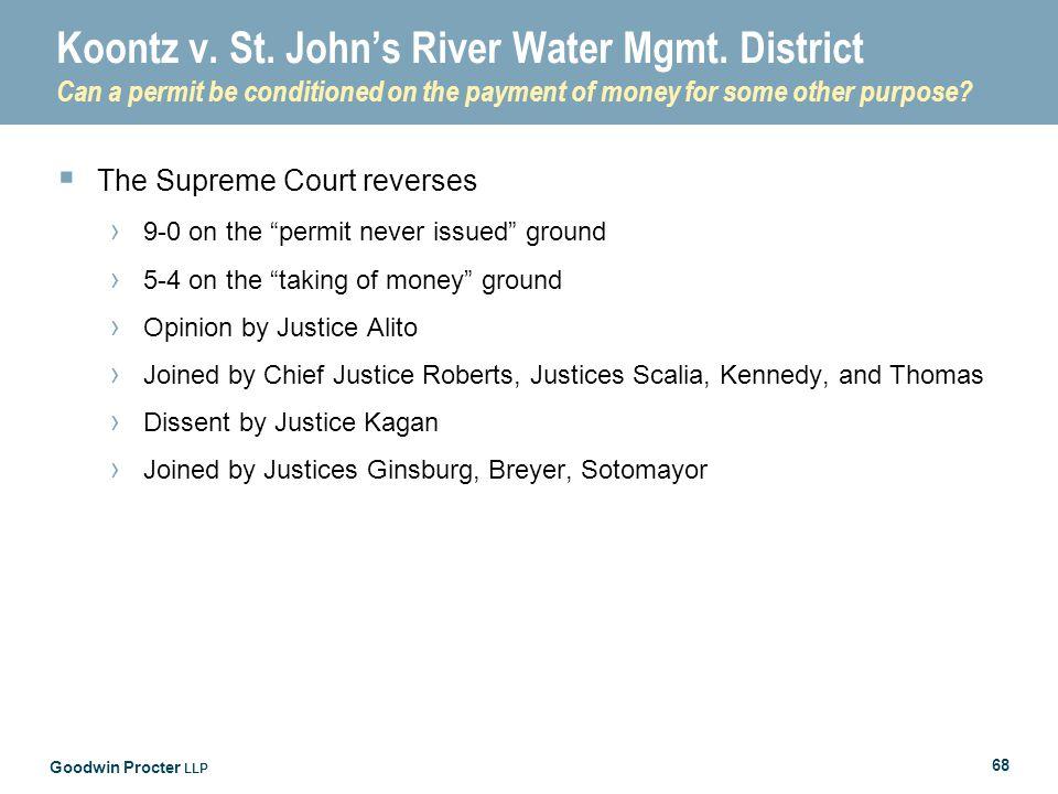 Goodwin Procter LLP 68 Koontz v. St. John's River Water Mgmt.