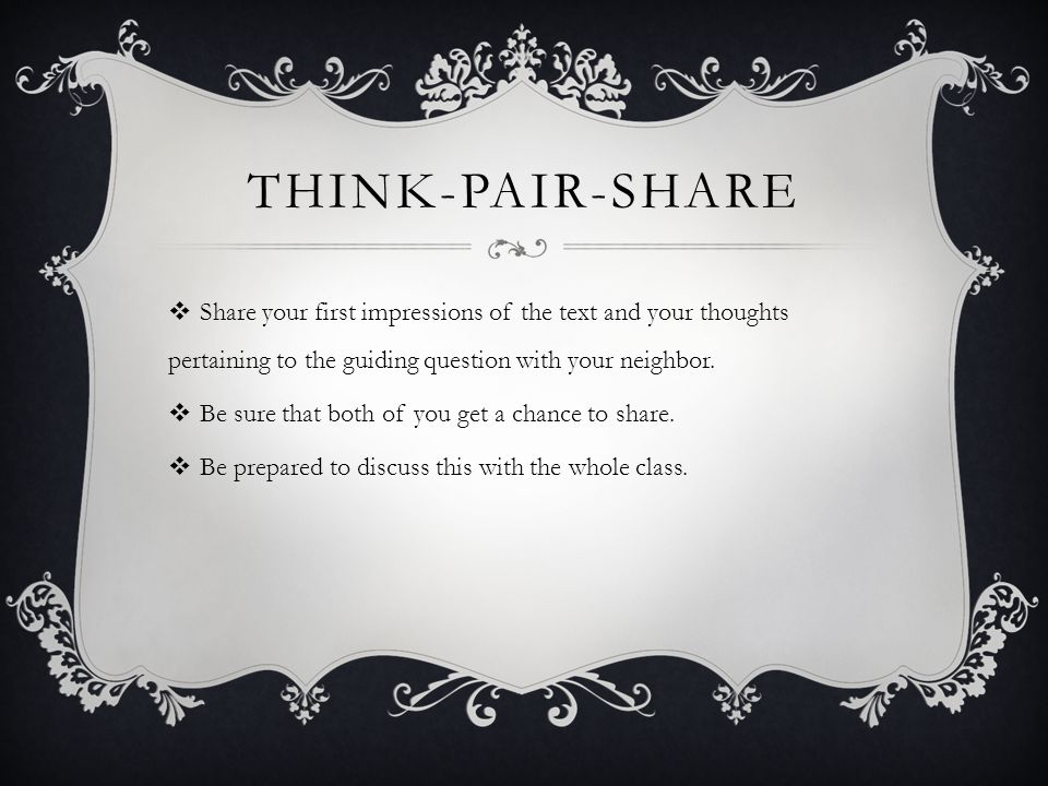 THINK-PAIR-SHARE  Share your first impressions of the text and your thoughts pertaining to the guiding question with your neighbor.
