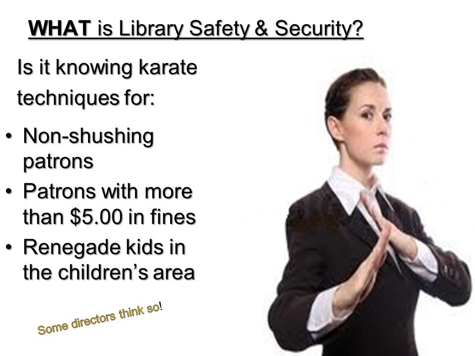 WHAT is Library Safety & Security.WHAT is Library Safety & Security.