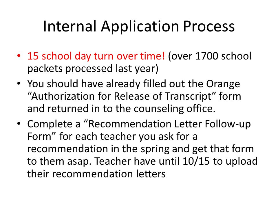 Internal Application Process continued Submit an Application Submission Form for each college to which you have applied.