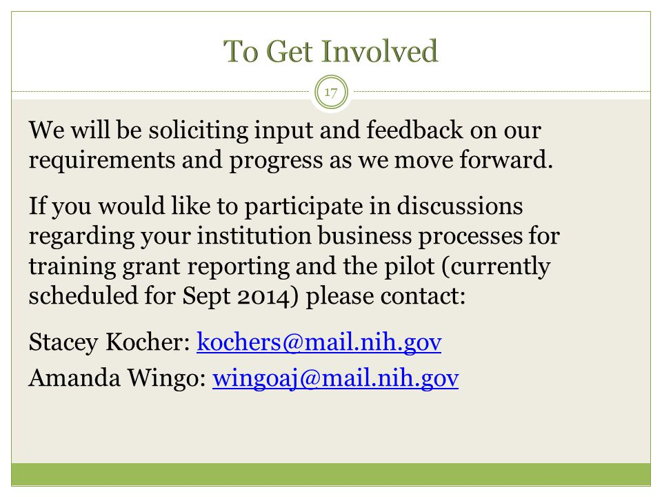 We will be soliciting input and feedback on our requirements and progress as we move forward.
