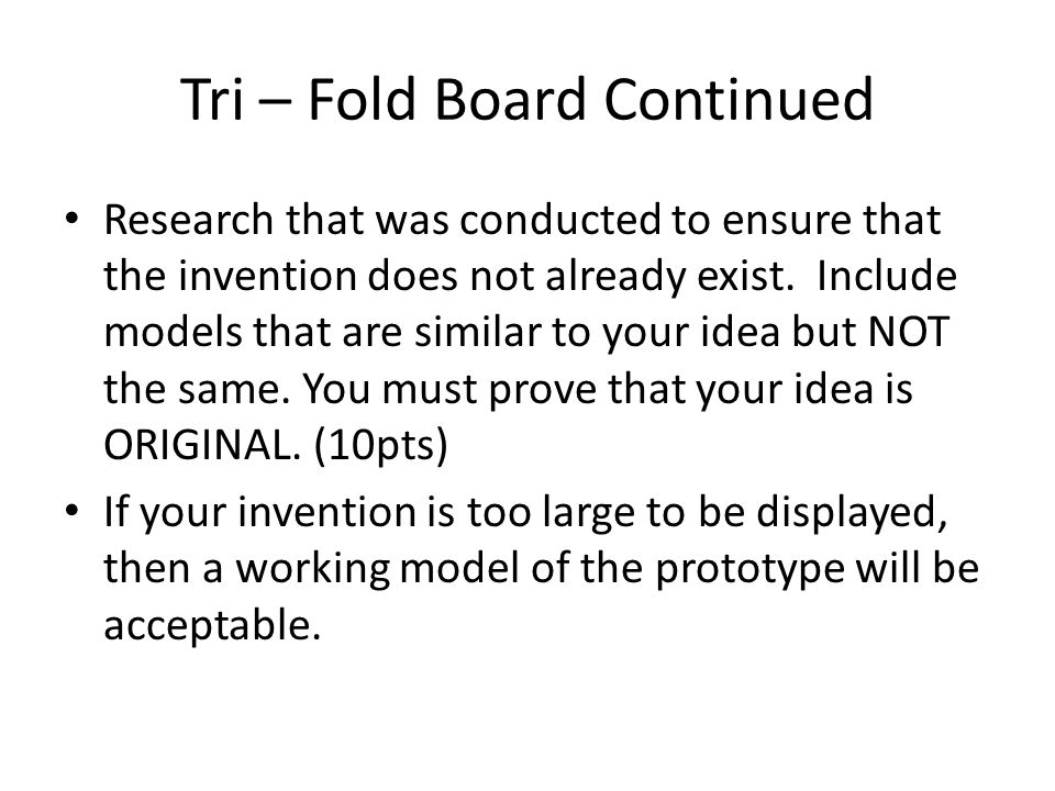Tri – Fold Board Continued Research that was conducted to ensure that the invention does not already exist.