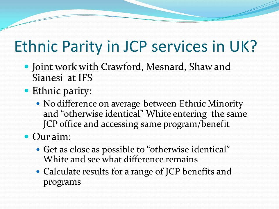 Ethnic Parity in JCP services in UK.