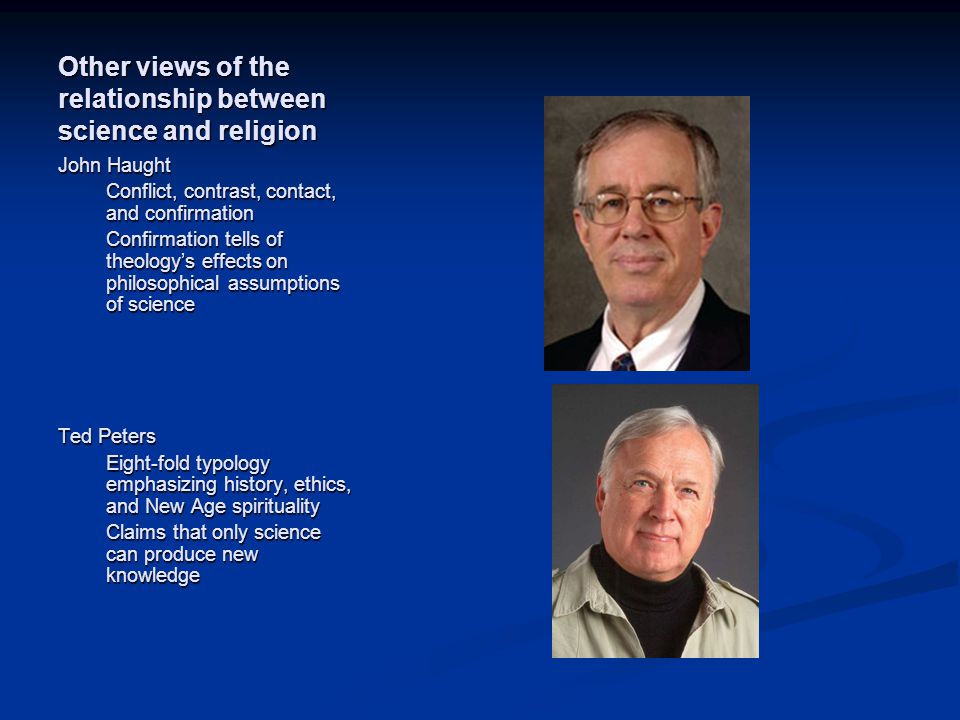 Image source: http://spacetheology.blogsp ot.com/2012/04/professor- ted-peters.html (fair use) Image source: http://polyskeptic.com/ tag/john-haught/