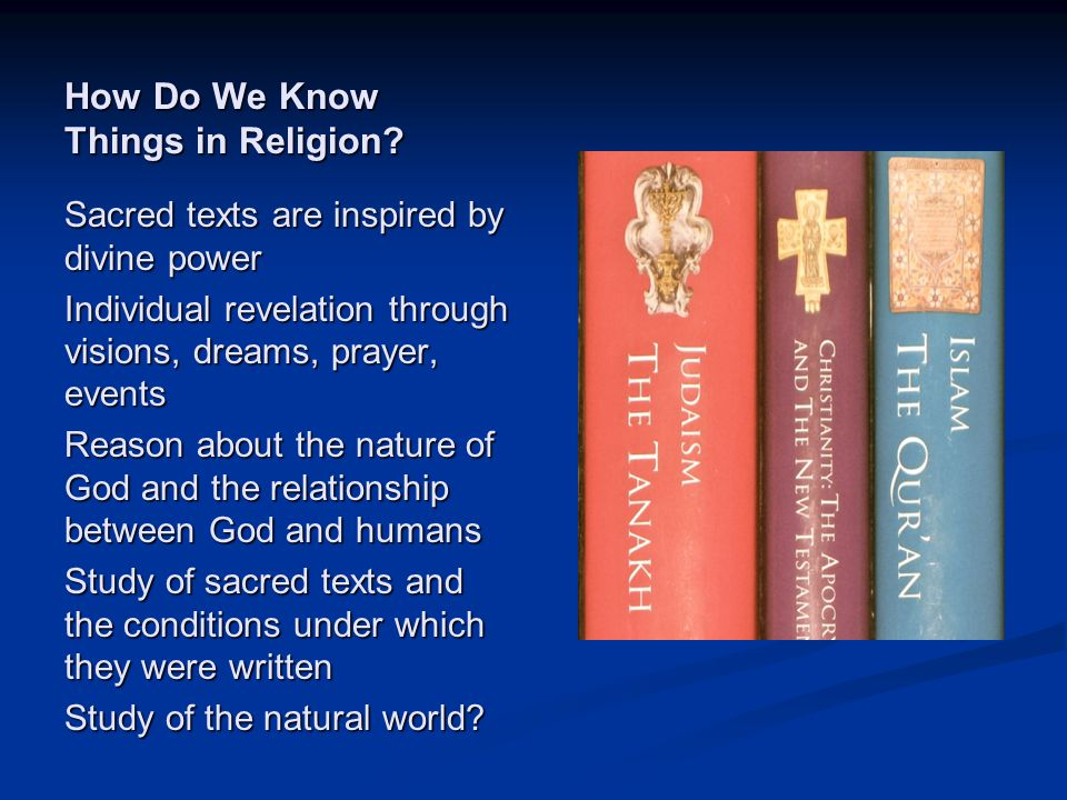 Image source: http://news.gts.edu/2012/05/deirdre- good-joins-interfaith-presentation-on-sacred- texts/sacred-texts/ (fair use) How Do We Know Things in Religion.