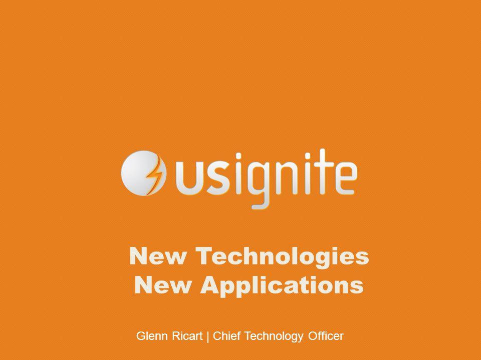 Glenn Ricart | Chief Technology Officer New Technologies New Applications