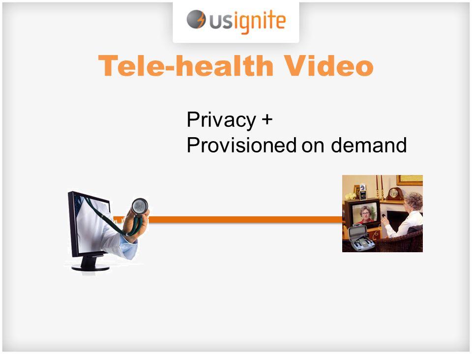 Tele-health Video Privacy + Provisioned on demand