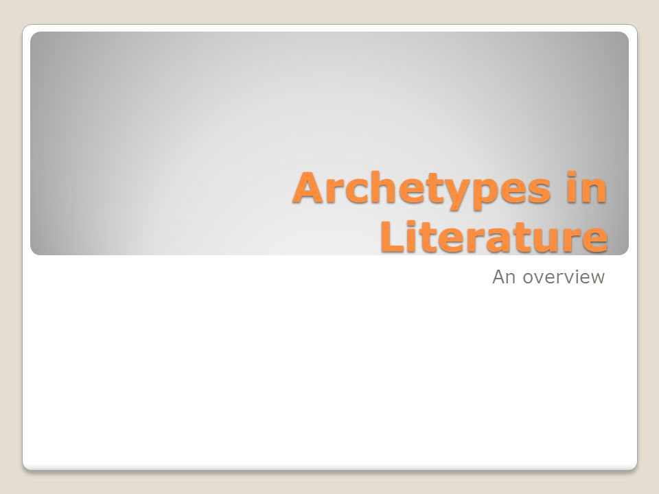 Archetypes in Literature An overview