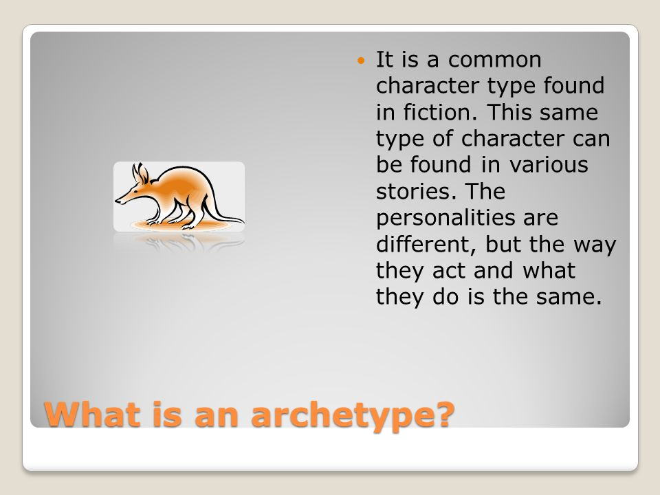 What is an archetype. It is a common character type found in fiction.