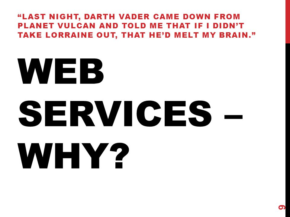 WEB SERVICES – WHY.