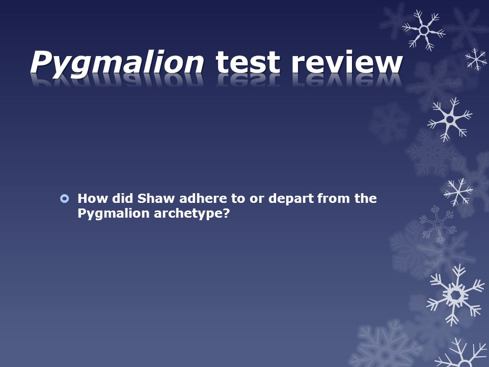  How did Shaw adhere to or depart from the Pygmalion archetype?