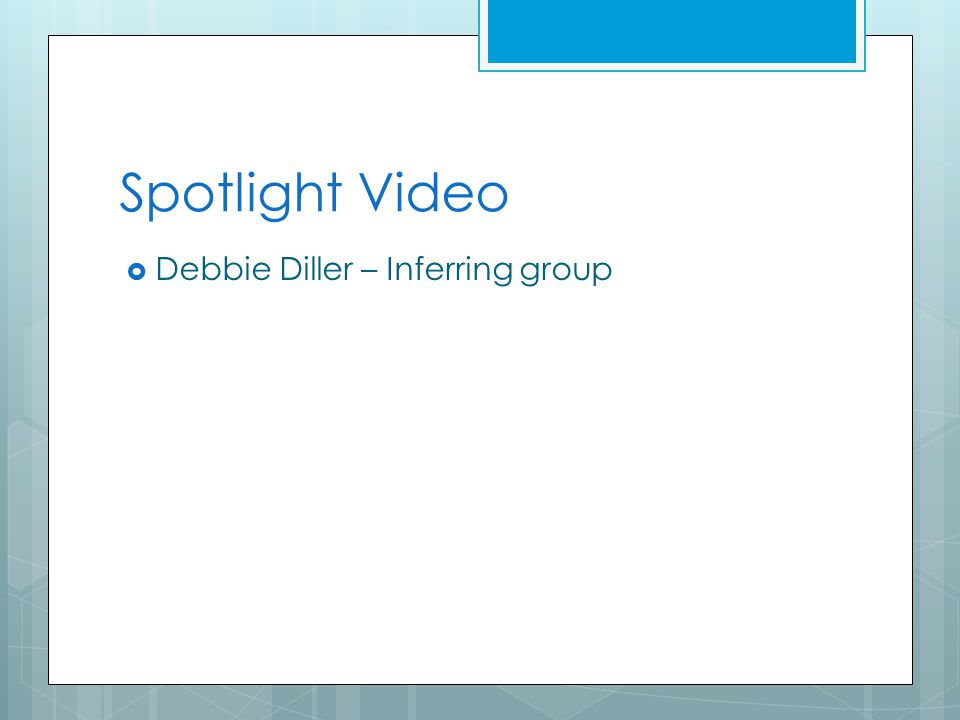 Spotlight Video  Debbie Diller – Inferring group