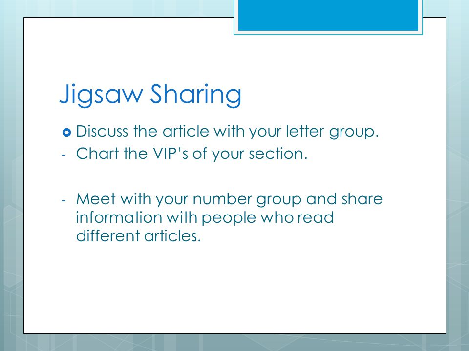 Jigsaw Sharing  Discuss the article with your letter group.