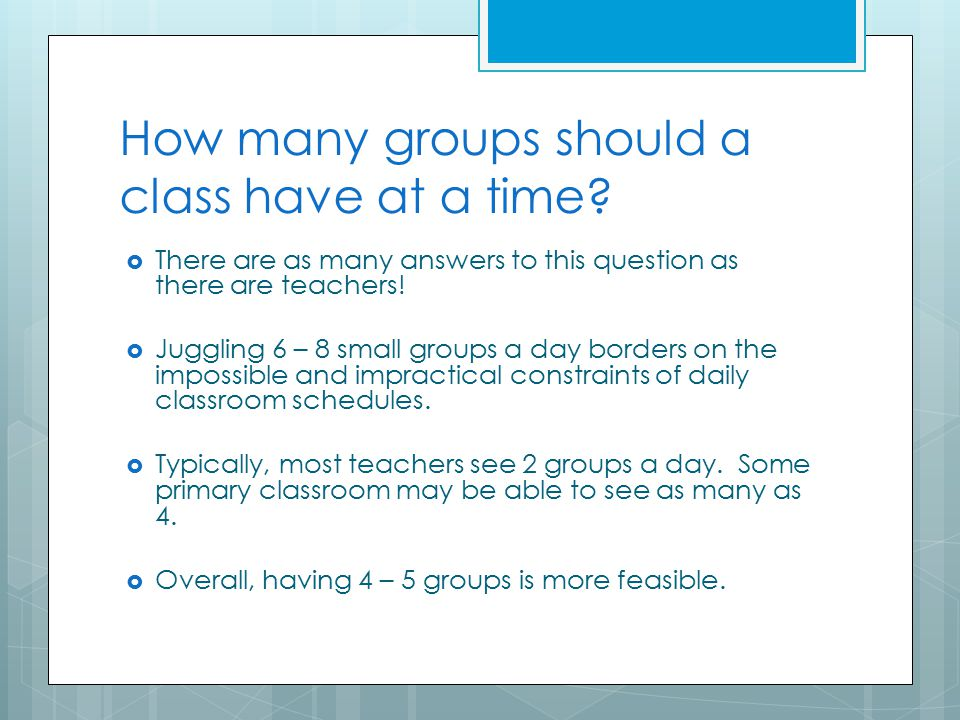 How many groups should a class have at a time.