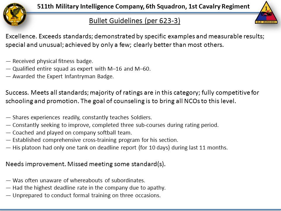 511th Military Intelligence Company, 6th Squadron, 1st Cavalry Regiment Bullet Guidelines (per 623-3) Excellence. Exceeds standards; demonstrated by s