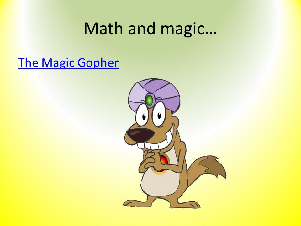 Math and magic… The Magic Gopher