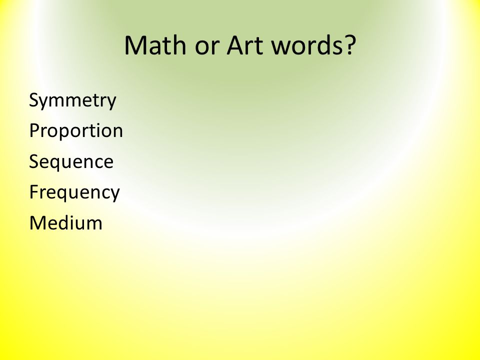 Math or Art words? Symmetry Proportion Sequence Frequency Medium