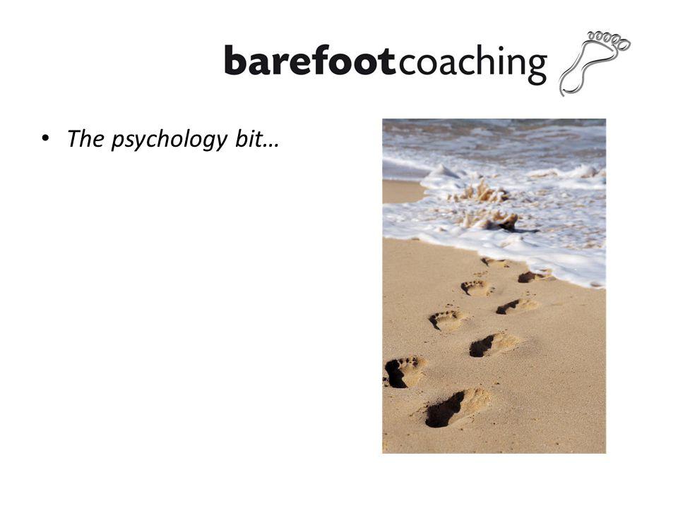 The psychology bit…