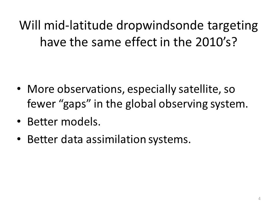 Will mid-latitude dropwindsonde targeting have the same effect in the 2010's.