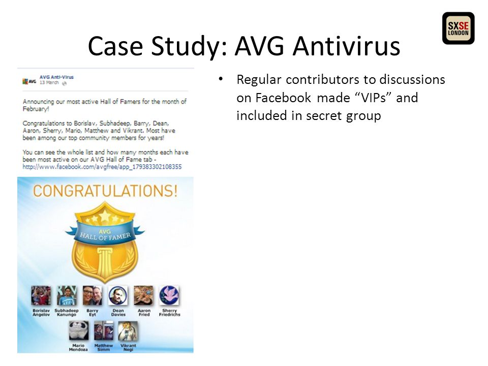 Case Study: AVG Antivirus Regular contributors to discussions on Facebook made VIPs and included in secret group