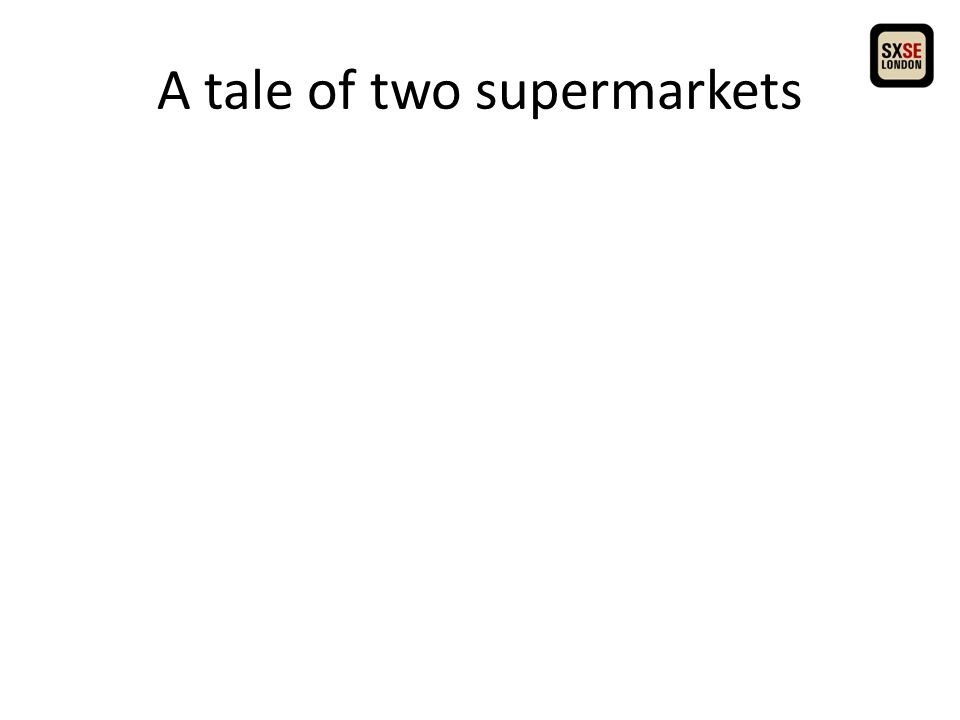 A tale of two supermarkets