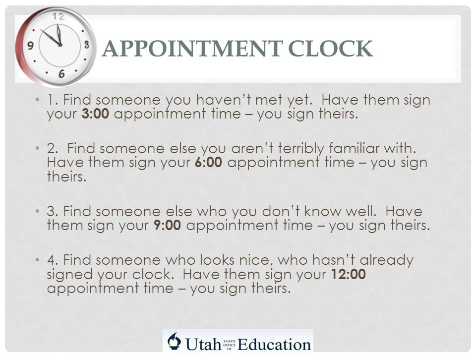 APPOINTMENT CLOCK 1. Find someone you haven't met yet.