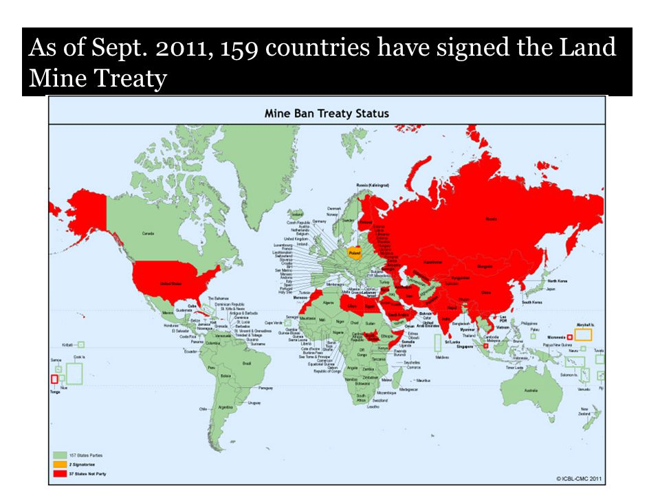 As of Sept. 2011, 159 countries have signed the Land Mine Treaty