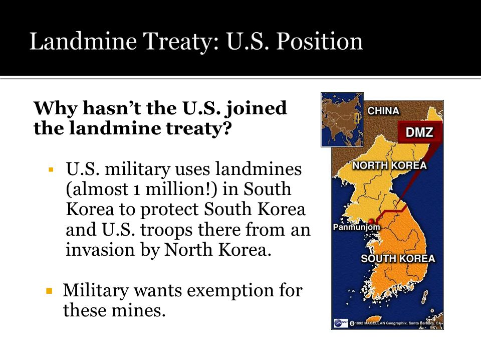 Why hasn't the U.S. joined the landmine treaty.  U.S.