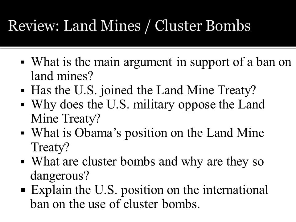  What is the main argument in support of a ban on land mines.