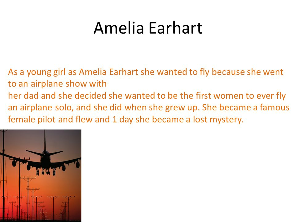 Amelia Earhart Notes on Amelia Earhart: Important Facts By: Lauryn Clayton