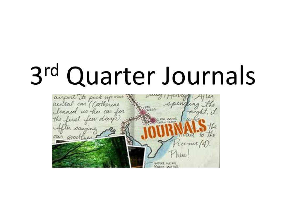 3 rd Quarter Journals