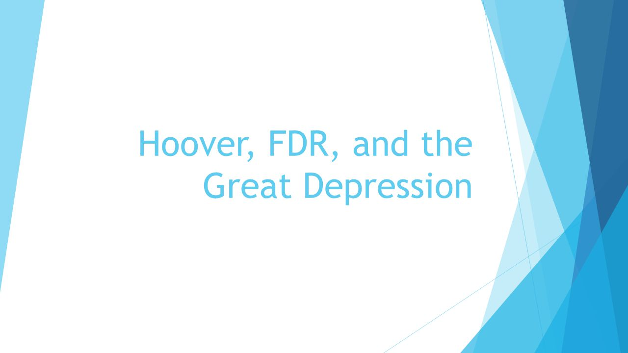Hoover, FDR, and the Great Depression