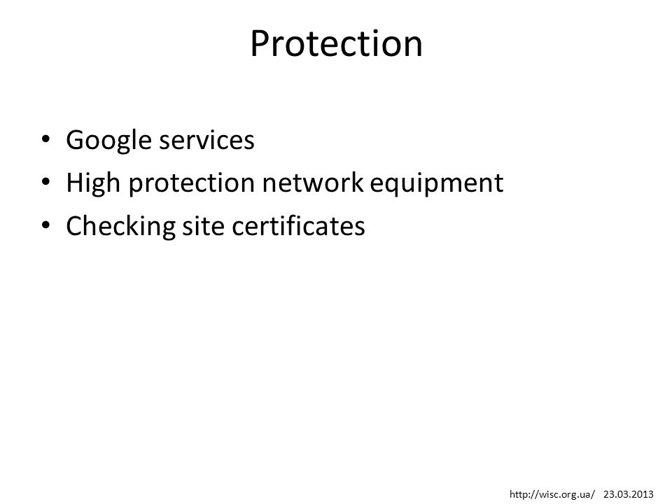 Protection Google services High protection network equipment Checking site certificates http://wisc.org.ua/ 23.03.2013