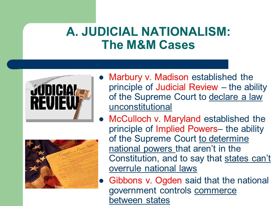 A. JUDICIAL NATIONALISM: The M&M Cases Marbury v.
