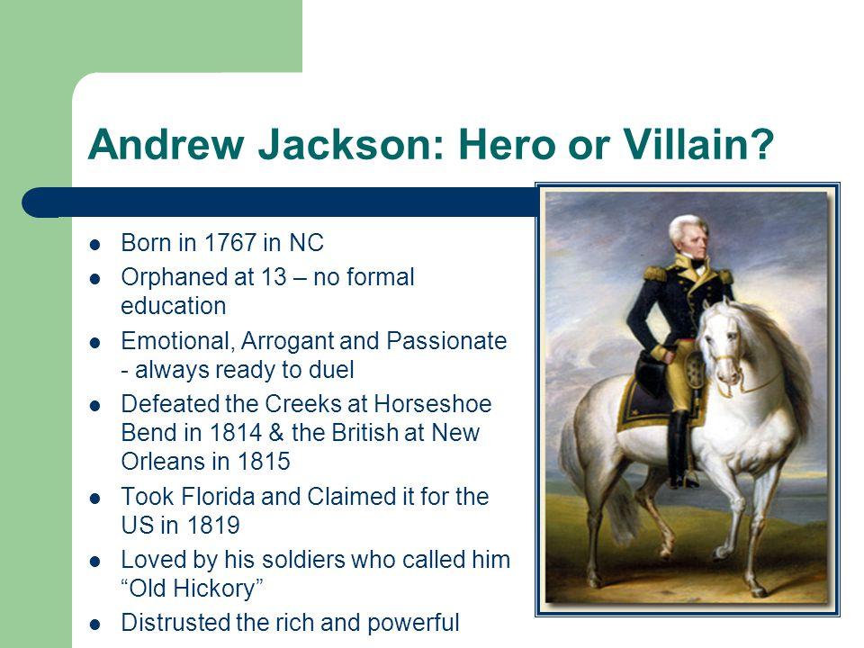 Andrew Jackson: Hero or Villain.