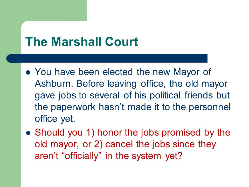 The Marshall Court You have been elected the new Mayor of Ashburn.