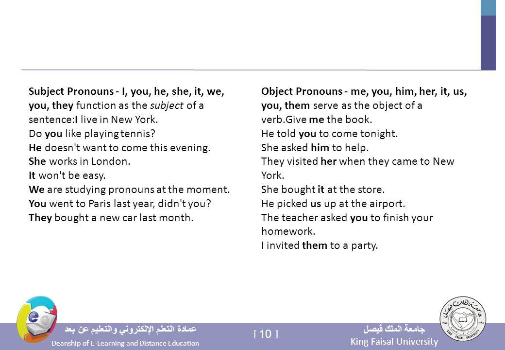 King Faisal University جامعة الملك فيصل Deanship of E-Learning and Distance Education عمادة التعلم الإلكتروني والتعليم عن بعد 10 [ ] Object Pronouns -