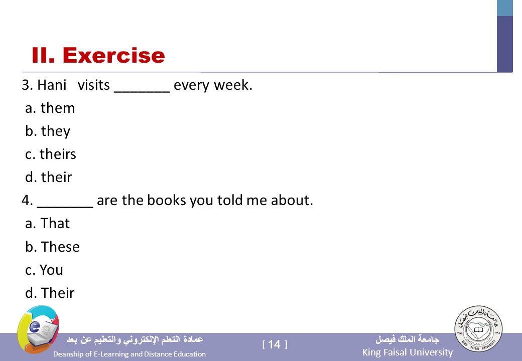 King Faisal University جامعة الملك فيصل Deanship of E-Learning and Distance Education عمادة التعلم الإلكتروني والتعليم عن بعد 14 [ ] II.