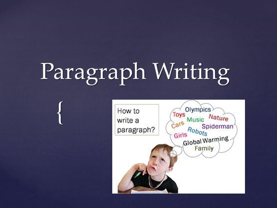 { Paragraph Writing