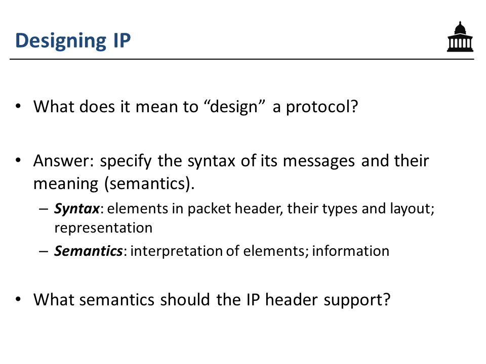 Designing IP What does it mean to design a protocol.