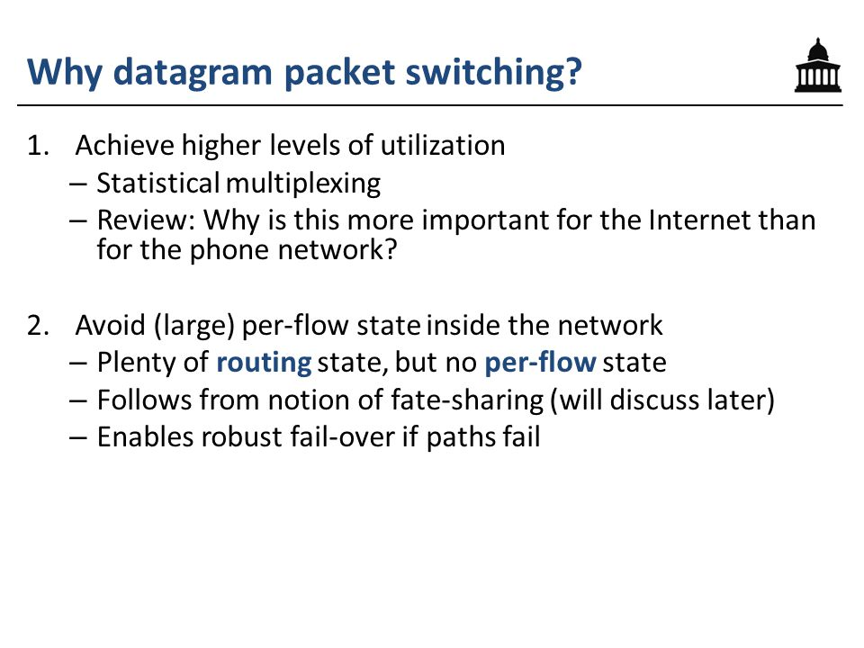 Why datagram packet switching.