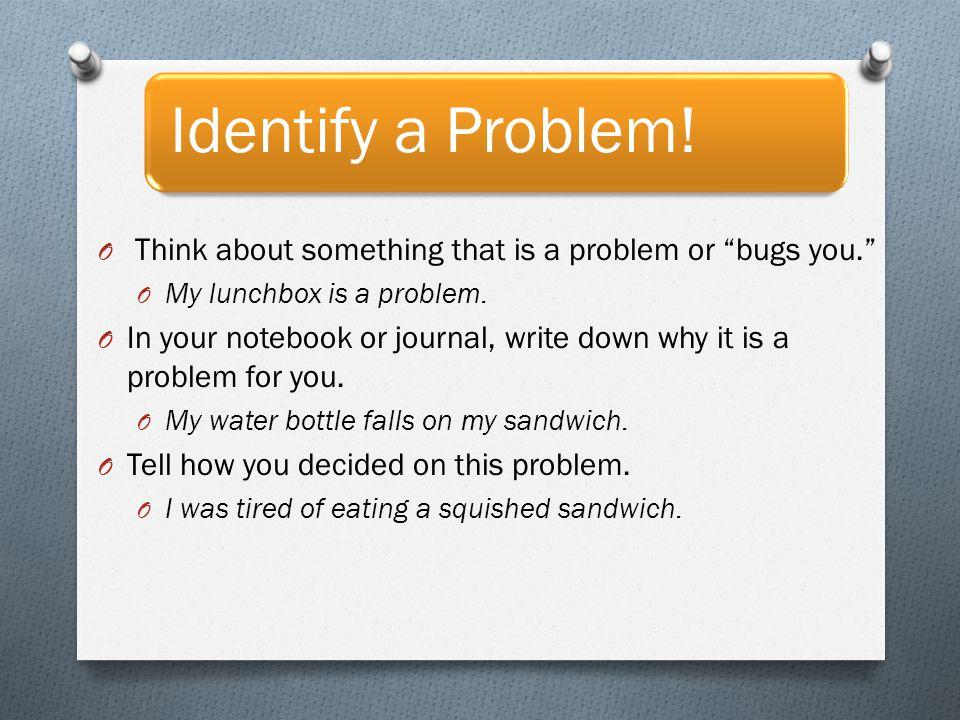 Identify a Problem.