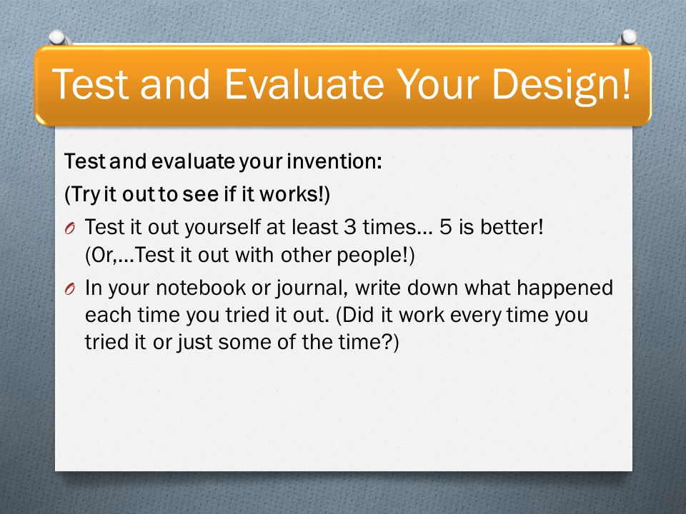 Test and Evaluate Your Design.