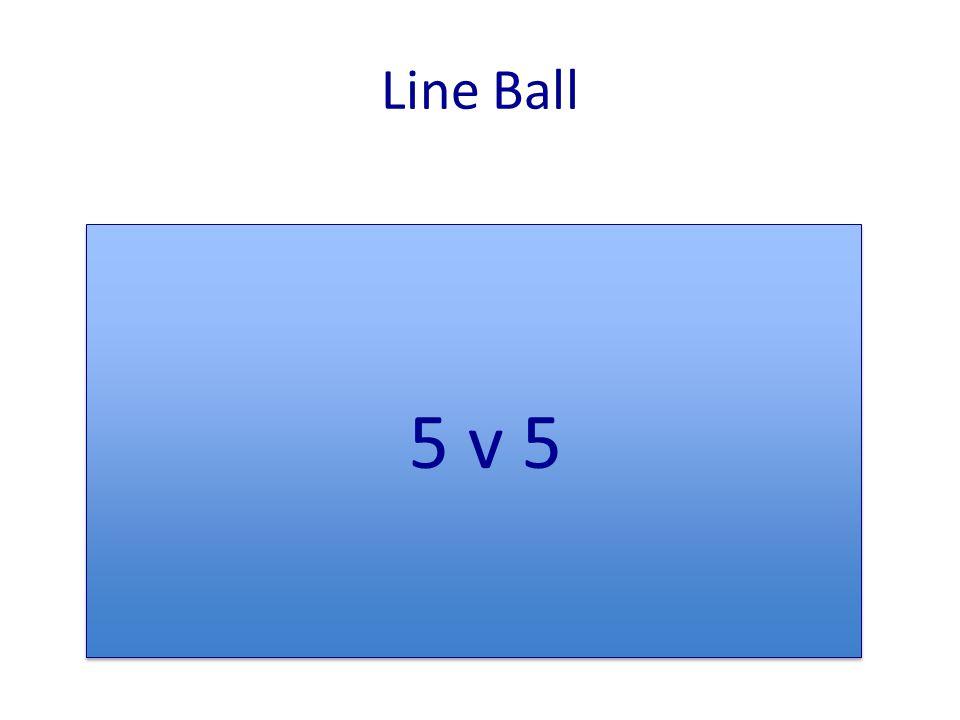 5 v 5 Line Ball
