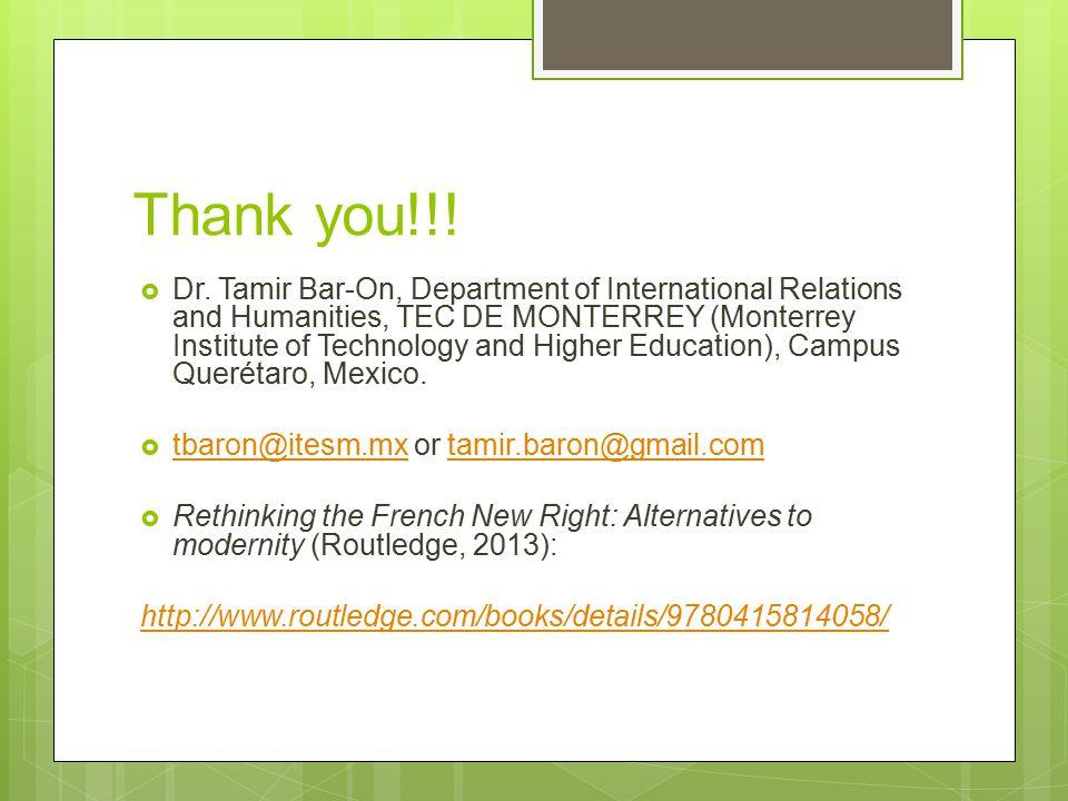 Thank you!!!  Dr. Tamir Bar-On, Department of International Relations and Humanities, TEC DE MONTERREY (Monterrey Institute of Technology and Higher