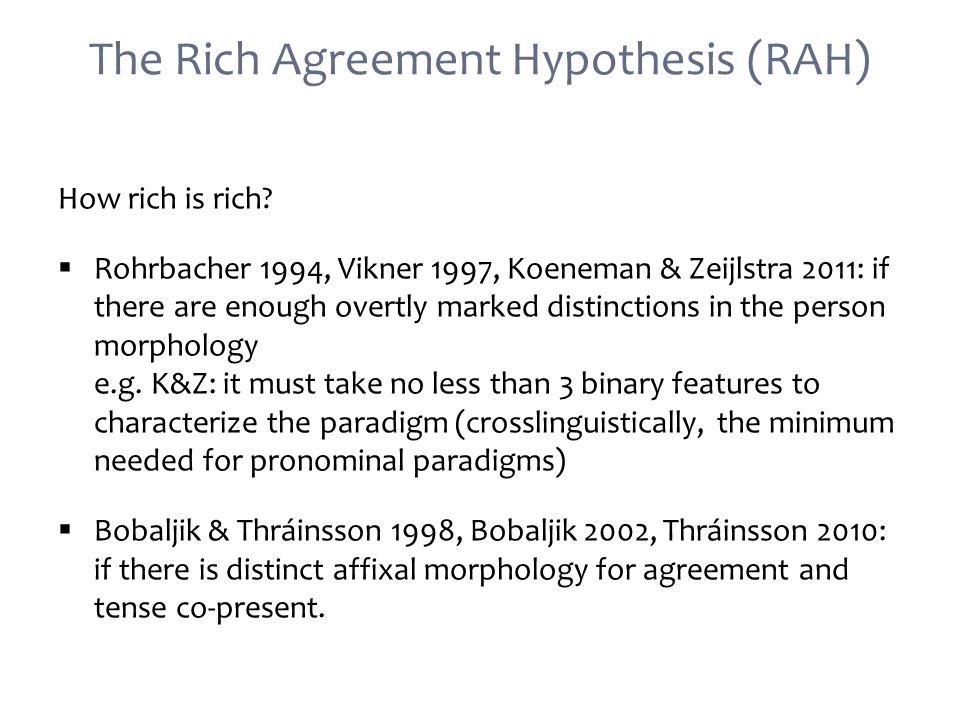 The Rich Agreement Hypothesis (RAH) How rich is rich.