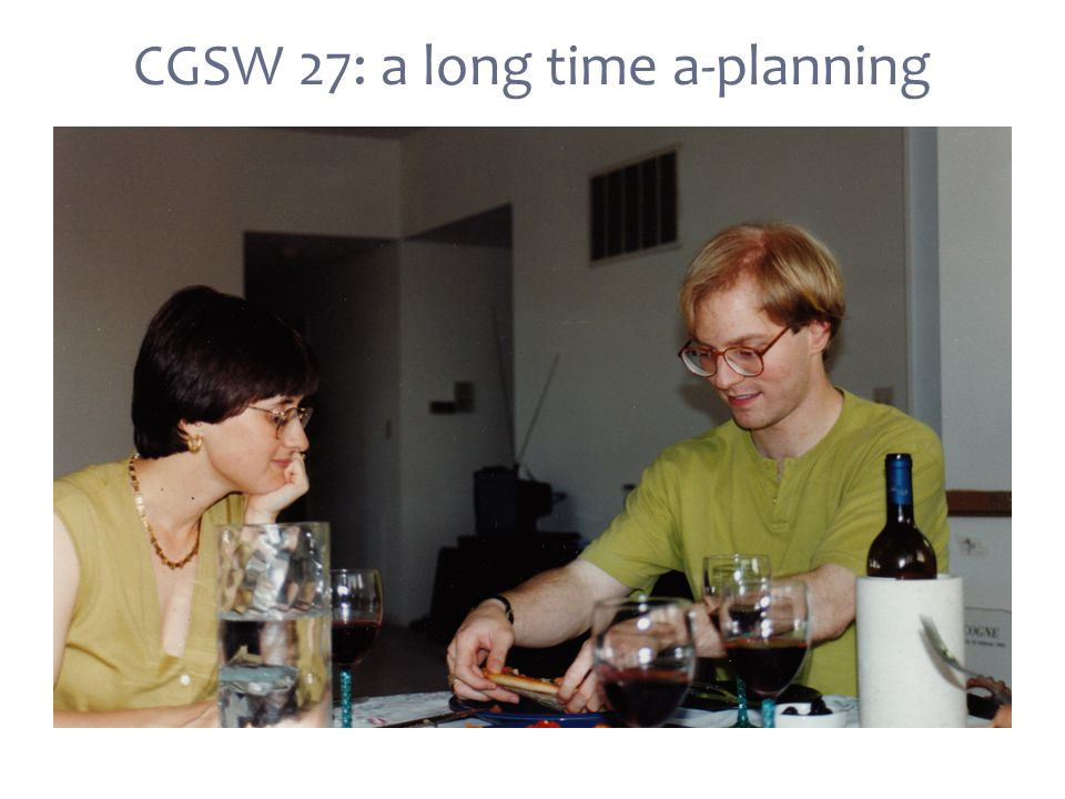 CGSW 27: a long time a-planning